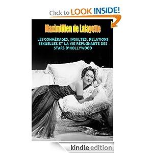 LES COMMÉRAGES, INSULTES, SCANDALES, RELATIONS SEXUELLES ET LA VIE REPUGNANTE DES STARS D'HOLLYWOOD (Les stars et héros d'Hollywood : Ordures de la terre.) (French Edition)