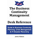 The Business Continuity Management Desk Referenceby Jamie Watters