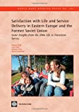img - for Satisfaction with Life and Service Delivery in Eastern Europe and the Former Soviet Union: Some Insights from the 2006 Life in Transition Survey (World Bank Working Papers) book / textbook / text book