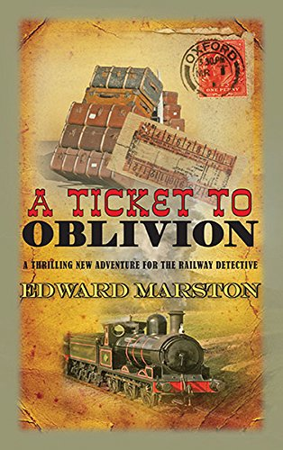 Ticket to Oblivion, A (The Railway Detective Series)