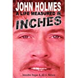 John Holmes, a Life Measured in Inchesby Jennifer Sugar