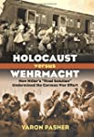 Holocaust versus Wehrmacht: How Hitle...