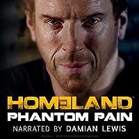 Free: Homeland: Phantom Pain (       UNABRIDGED) by Glenn Gers Narrated by Damian Lewis