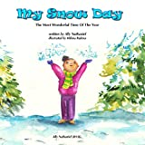My Snow Day -children snow book about buliding  a snow-woman (The Most Wonderful Time Of The Year, a Christmas book level 3)