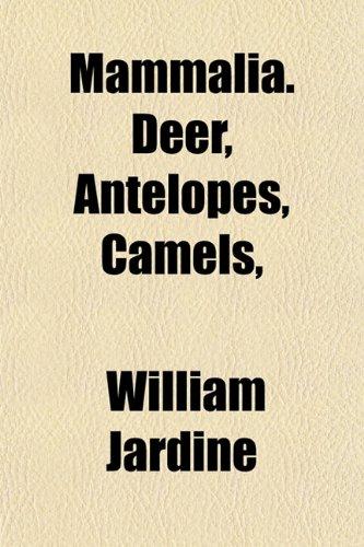Mammalia. Deer, Antelopes, Camels,