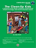 The Clean-Up Kids (A Musical That Helps Children Understand Simple Ecology and Environmental Issues): Complete Package, Book and CD