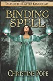 Binding Spell (Tales of the Latter Kingdoms) (Volume 3)