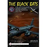 The Black Bats: CIA Spy Flights over China from Taiwan 1951-1969