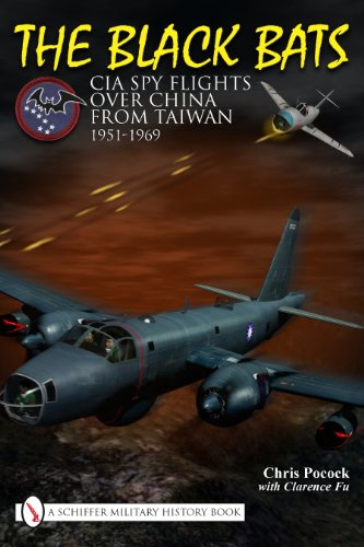 The Black Bats: CIA Spy Flights over China from Taiwan 1951-1969