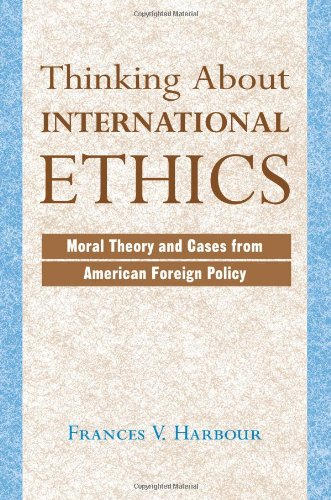 Thinking About International Ethics: Moral Theory And...