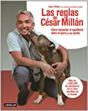 Las reglas de Cesar Millan (Cesars Rules: Your Way to Train a Well-Behaved Dog) (Spanish Edition) (6071111315) by Millán, César