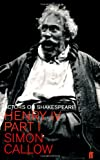 Henry IV, Part 1 (Actors on Shakespeare) (0571214061) by Callow, Simon