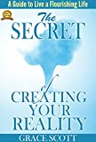 The Secret of Creating Your Reality: How to Live a Flourishing Life, Downside of The Herd Mentality, The Power of Your Thoughts