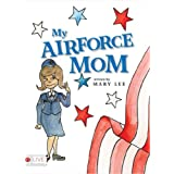 My Air Force Mom ~ Mary Lee