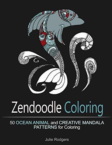 Zendoodle Coloring: 50 Ocean Animal and Creative Mandala Patterns for Coloring (Ocean Animals Patterns, Mandala...