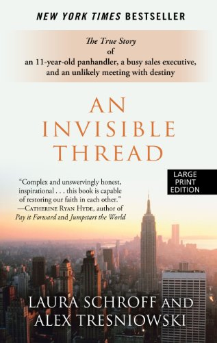 An Invisible Thread: The True Story of an 11-Year-Old Panhandler, a Busy Sales Executive, and an Unlikely Meeting with D