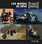 Les motos de r�ve en 1001 photos NE