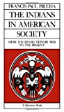 img - for The Indians in American Society: From the Revolutionary War to the Present (Quantum Books) book / textbook / text book