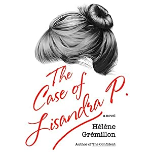 The Case of Lisandra P Audiobook by Helene Gremillon Narrated by Tim Andres Pabon
