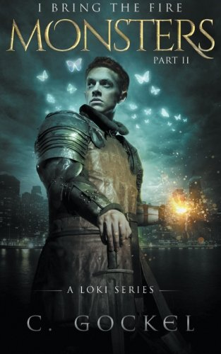 Monsters: I Bring the Fire Part II: (A Loki Story) (Volume 2)