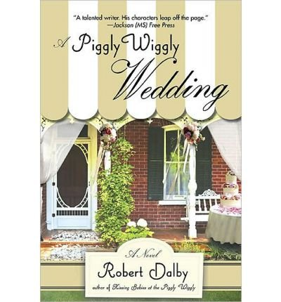 a-piggly-wiggly-wedding-dalby-robert-author-aug-03-2010-paperback