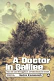 Image of A Doctor in Galilee: The Life and Struggle of a Palestinian in Israel