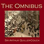 The Omnibus | Arthur Quiller-Couch