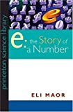 e: The Story of a Number (0691033900) by Eli Maor