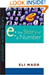 """""""e"""": The Story of a Number (Princeton..."""