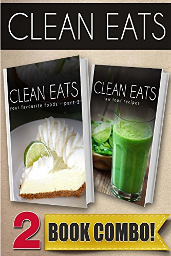 Your Favorite Foods - Part 2 and Raw Food Recipes: 2 Book Combo (Clean Eats) by Samantha Evans