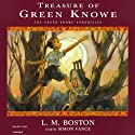 Treasure of Green Knowe: The Green Knowe Chronicles, Book Two (       UNABRIDGED) by L.M. Boston Narrated by Simon Vance