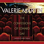 The Confessions of Edward Day | Valerie Martin