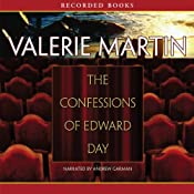 The Confessions of Edward Day | [Valerie Martin]