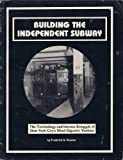 img - for Building the Independent Subway book / textbook / text book