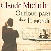 Quelque part dans le monde (Sylvestre Neyrat et Terry Finnegan 1) | Claude Michelet