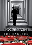 Room Service: Poems, Meditations, Outcries & Remarks (1597092339) by Carlson, Ron