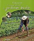 echange, troc Collectif - Trucs et astuces du jardinier écolo