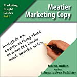 Meatier Marketing Copy: Insights on Copywriting That Generates Leads and Sparks Sales | Marcia Yudkin