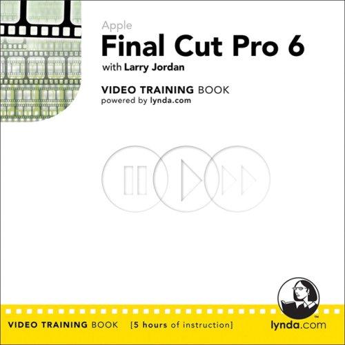 Apple Final Cut Pro 6: Video Training Book