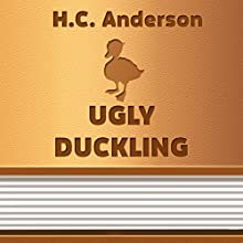 The Ugly Duckling (Annotated) (       UNABRIDGED) by Hans Christian Andersen Narrated by Anastasia Bertollo