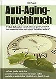 Anti-Aging-Durchbruch. Wird ein Lebensalter von 125 Jahren in guter Gesundheit dank einer natürlichen Anti-Aging-Pille bald normal sein?