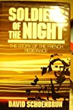 Soldiers of the Night: Story of the French Resistance (0709190700) by Schoenbrun, David