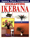 Enchanting Ikebana: Step-by-Step Japanese Flower Arrangements