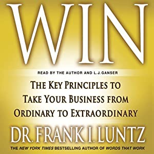 Win: The Key Principles to Take Your Business from Ordinary to Extraordinary Hörbuch