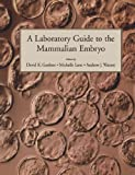 img - for A Laboratory Guide to the Mammalian Embryo book / textbook / text book