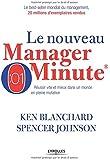 Le manager minute : Réussir vite et mieux dans un monde en pleine mutation