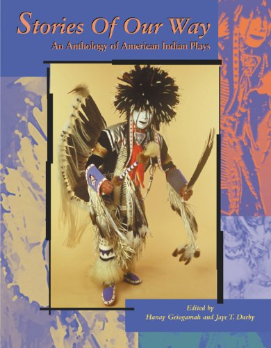 Stories of Our Way: An Anthology of American Indian Plays