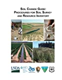 Soil Change Guide: Procedures for Soil Survey and Resource Inventory Version 1.1, 2008