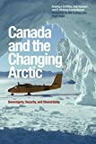 img - for Canada and the Changing Arctic: Sovereignty, Security, and Stewardship book / textbook / text book