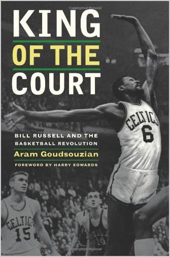 King of the Court : Bill Russell and the Basketball Revolution